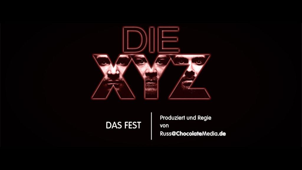 Die XYZ - Das Fest - Musik Video